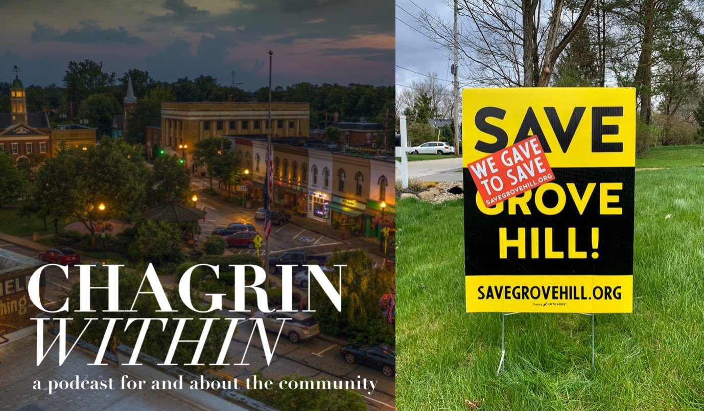Save Grove Hill on the Chagrin Within Podcast - A podcast for and about the Chagrin Falls, Ohio community