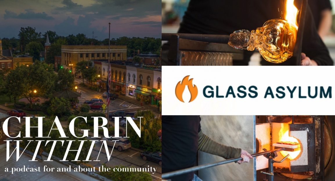 Chris Crimaldi From The Glass Asylum on Chagrin Within Podcast - Chagrin Within Podcast is for and about the Chagrin Falls, Ohio Community