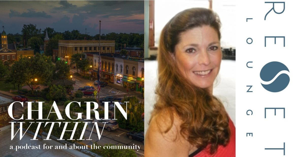 Beth Rowell from ReSet Lounge on Chagrin Within Podcast - Chagrin Within Podcast is for and about the Chagrin Falls, Ohio Community